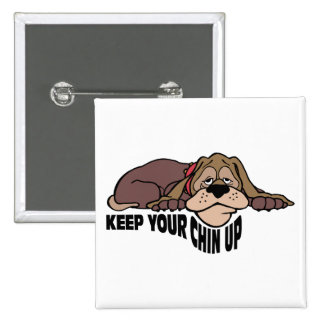 Keep Your Chin Up ~ Doggy Word Play 15 Cm Square Badge