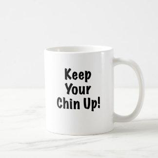 Keep Your Chin Up Coffee Mugs