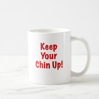Keep Your Chin Up Mugs