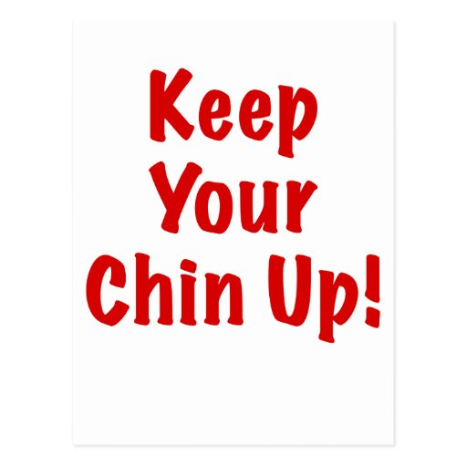 Keep Your Chin Up Post Cards