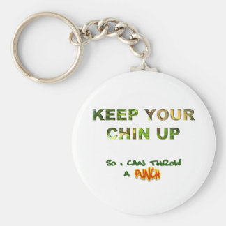 Keep Your Chin Up... So I Can Throw A Punch Basic Round Button Key Ring