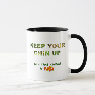 Keep Your Chin Up... So I Can Throw A Punch Mug