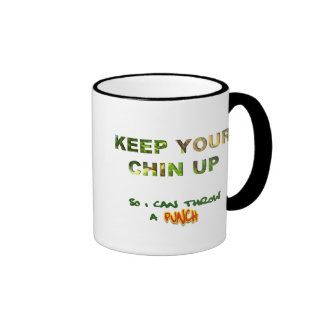 Keep Your Chin Up... So I Can Throw A Punch Coffee Mugs