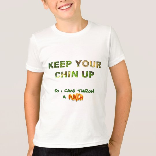 Keep Your Chin Up So I Can Throw