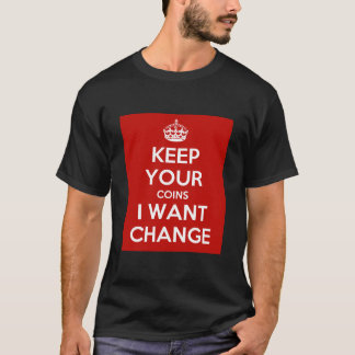 Keep your coins T-Shirt