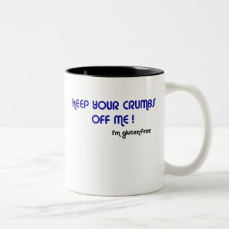 KEEP YOUR CRUMBS OFF ME I'm gluten-free Mug