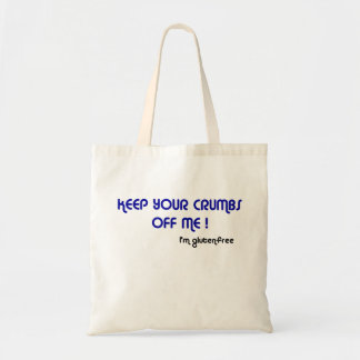 KEEP YOUR CRUMBS OFF ME I'm gluten-free Tote Budget Tote Bag