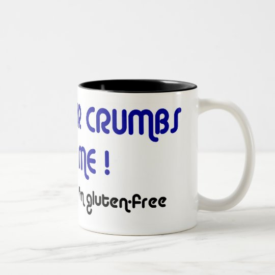 KEEP YOUR CRUMBS OFF ME! two-tone large mug
