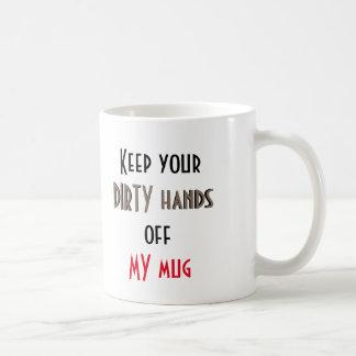 Keep your dirty hands off my Mug - giant schnauzer