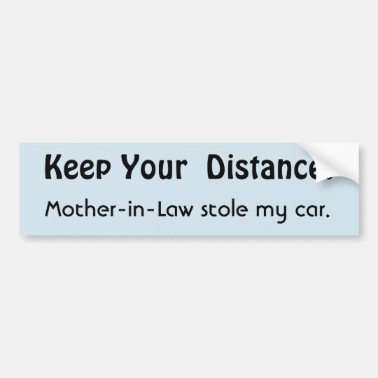 Keep Your Distance ! Mother-in-Law Funny Message Bumper
