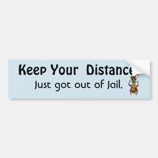 Keep Your Distance ! Out of Jail- Funny