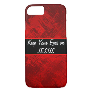 Keep Your Eyes on Jesus iPhone 8/7 Case