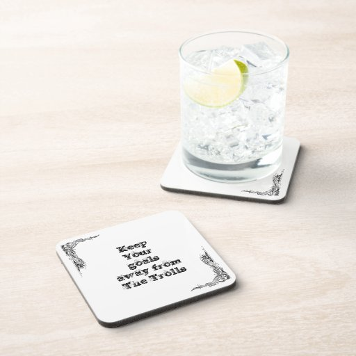 Keep Your goals away from  The Trolls Beverage Coasters