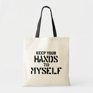 Keep Your Hands Tote Bags