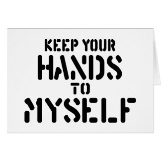 Keep Your Hands Greeting Cards