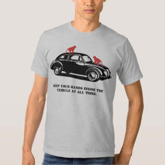Keep your hands inside the vehicle T-Shirt