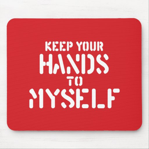Keep Your Hands Mouse Pads