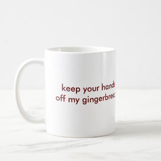 Keep Your Hands Off My Gingerbread! Basic White Mug