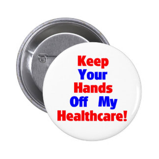 Keep Your Hands Off My Healthcare! 6 Cm Round Badge