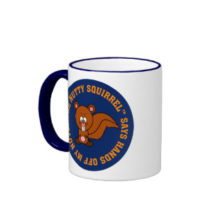 Keep Your Hands Off of Other People's Nuts Mugs