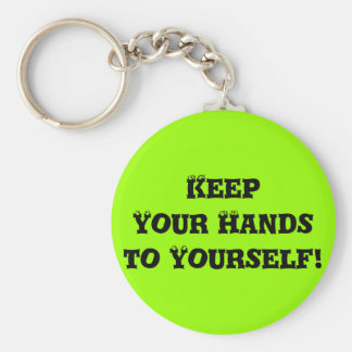 Keep Your Hands to Yourself - Anti Bully Basic Round Button Key Ring