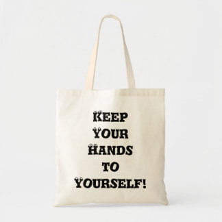 Keep Your Hands to Yourself - Anti Bully Budget Tote Bag