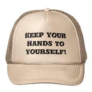 Keep Your Hands to Yourself - Anti Bully Hat