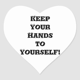 Keep Your Hands to Yourself - Anti Bully Heart Sticker