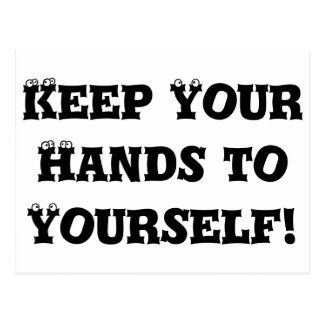 Keep Your Hands to Yourself - Anti Bully Postcard