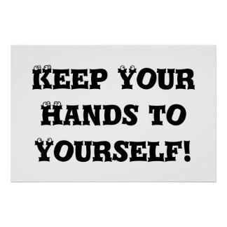 Keep Your Hands to Yourself - Anti Bully Poster