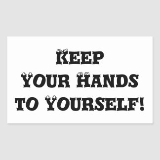 Keep Your Hands to Yourself - Anti Bully Rectangular Sticker