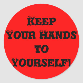 Keep Your Hands to Yourself - Anti Bully Round Sticker