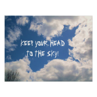 KEEP YOUR HEAD TO THE SKY poster