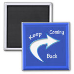 KeepComingBack Square Magnet