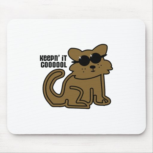 Keepin' It Cooool Mousepad
