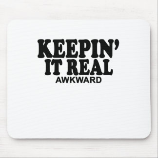 Keepin it real awkward Women's T-Shirts.png Mouse Pad