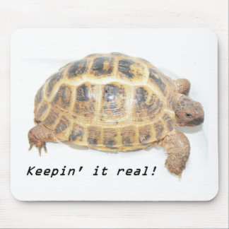 Keepin it real! mouse pad