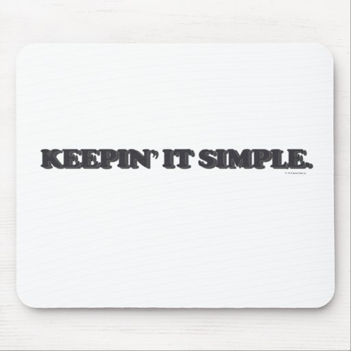 Keepin' It Simple Mouse Pad