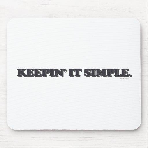 Keepin' It Simple Mousepad