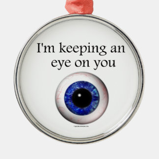 Keeping My Eye on You Christmas Ornament