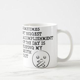 Keeping My Mouth Shut Funny Mug Quotes Sayings