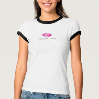 #KeepItClassy T-Shirt