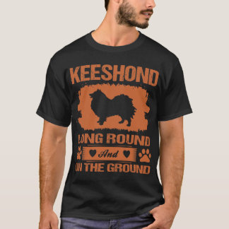 Keeshond Dog Long Round And On The Ground Tshirt