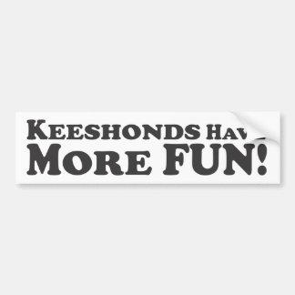 Keeshonds Have More Fun! - Bumper Sticker