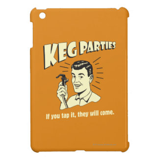 Keg Parties: If Tap It They'll Come Cover For The iPad Mini