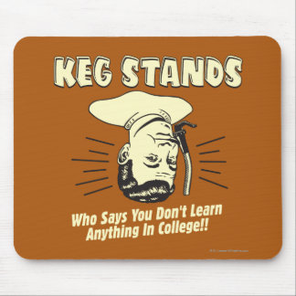 Keg Stands: Don't Learn College Mouse Mat