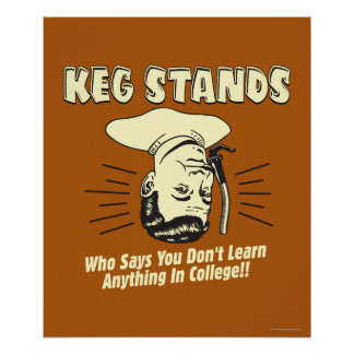 Keg Stands: Don't Learn College Poster
