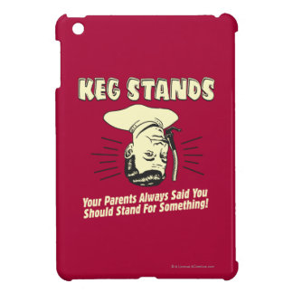 Keg Stands: Parents Stand Something iPad Mini Cases