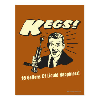Kegs: 16 Gallons Liquid Happiness Postcard