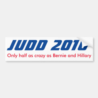 Keith Judd for President 2016 Half Crazy Sticker Bumper Sticker